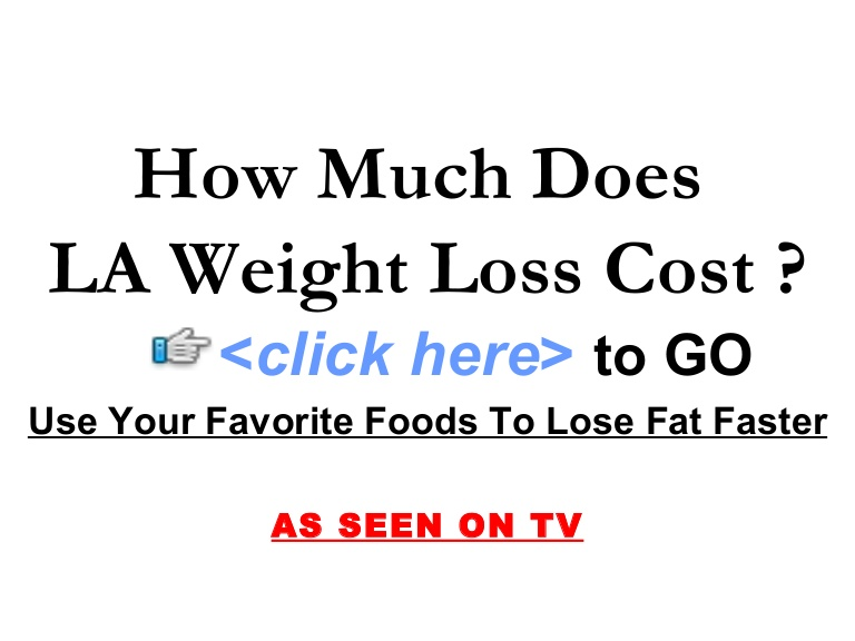 How Much Does LA Weight Loss Cost?